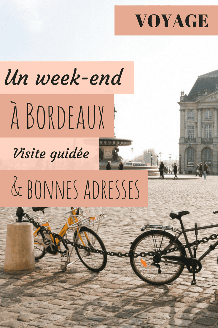 Deux jours à Bordeaux : que faire + bonnes adresses / Blog lifestyle some place called home