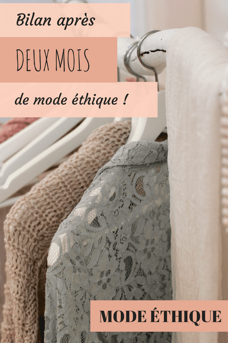Bilan après deux mois de mode éthique : mes motivations, les limites / Blog mode lifestyle naturel-some place called home